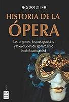 Historia de la ópera: Los Orígenes, Los Protagonistas Y La Evolución Del Género Lírico Hasta La Actualidad