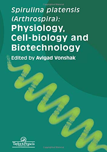 Spirulina Platensis Arthrospira: Physiology, Cell-Biology And Biotechnology