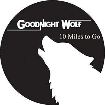 10 Miles to Go