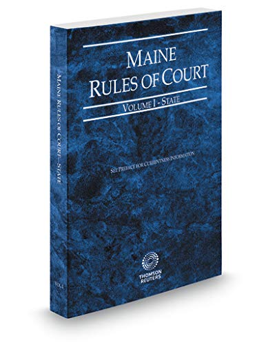 Compare Textbook Prices for Maine Rules of Court - State, 2019 ed. Vol. I, Maine Court Rules  ISBN 9781539205128 by Thomson Reuters Editorial Staff