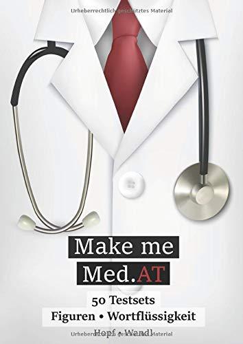 Make Me Med.AT: Das große Buch zur Vorbereitung auf den Aufnahmetest für Medizin MedAT – Figuren zusammensetzen & Wortflüssigkeit (Band 1) (Kognitive Fähigkeiten und Fertigkeiten, Band 1)