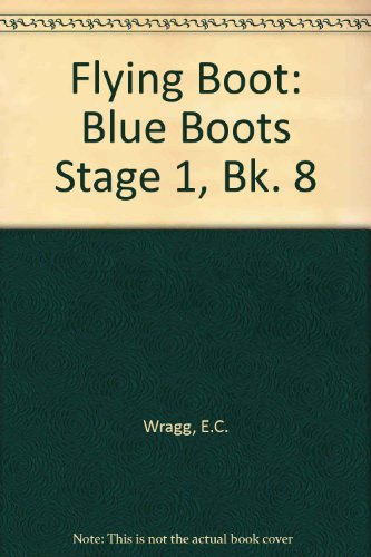 Flying Boot: Blue Boots Stage 1, Bk. 8