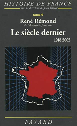Le siècle dernier, 1918-2002