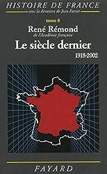 Le siècle dernier, 1918-2002 de René Rémond