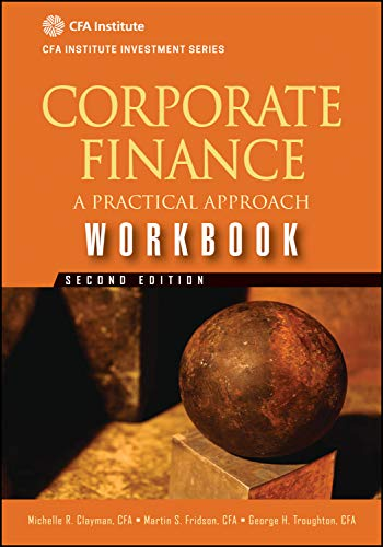 Compare Textbook Prices for Corporate Finance Workbook: A Practical Approach 2 Edition ISBN 9781118111970 by Clayman, Michelle R.,Fridson, Martin S.,Troughton, George H.
