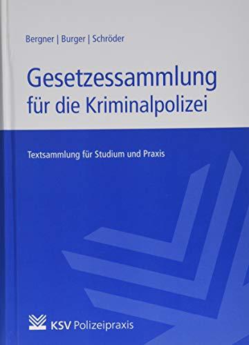 Gesetzessammlung für die Kriminalpolizei: Textsammlung für Studium und Praxis