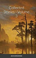 Collected Stories - Volume 3