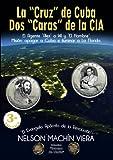 La 'Cruz' de Cuba. Dos 'Caras' de la CIA.: El Agente 'Alex' o 141 y 'El Hombre'. Misión: apagar a Cuba e iluminar a La Florida.