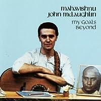 My Goals Beyond by Mahavishnu John Mclaughlin