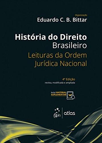 História do Direito Brasileiro - Leituras da Ordem Jurídica Nacional