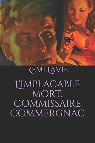 L'implacable mort: Commissaire Commergnac