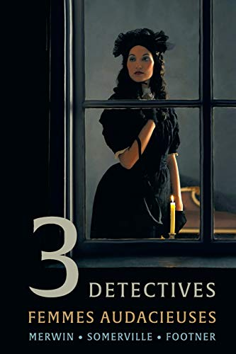 3 Detectives: Femmes Audacieuses