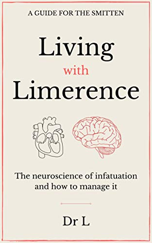 Living with limerence: A guide for the smitten (English Edition)