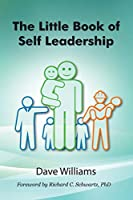 The Little Book of Self Leadership: Daily Self Leadership Made Simple