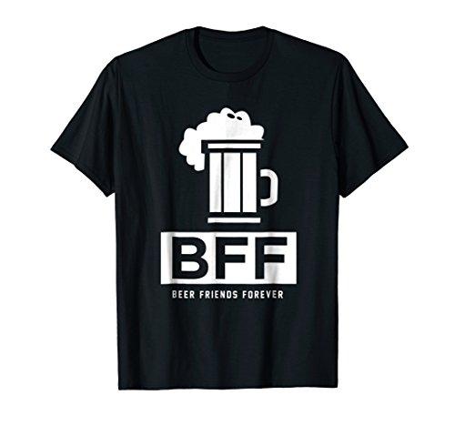 BFF Beer Friends Forever Beer Drink Drunk Funny Humor Tee