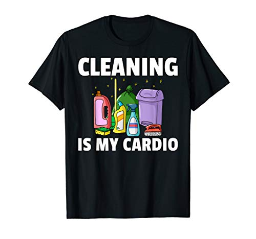 Cleaning Is My Cardio Housekeeping Gift Housekeeper T-Shirt