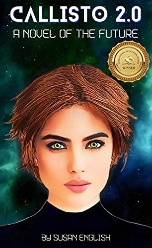 Callisto 2.0: A novel of the future (Book 1 of the Shambhala Saga LGBTQ+ Science Fiction series) by [Susan English]