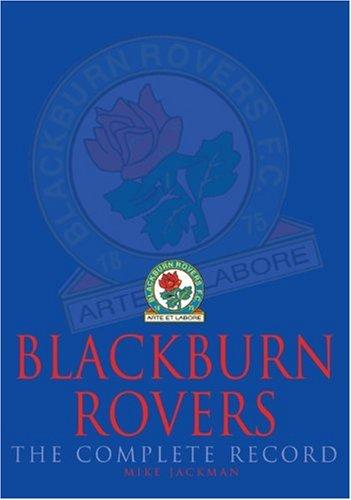 Blackburn Rovers: The Complete Record