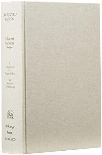 Collected Papers of Charles Sanders Peirce: Pragmatism and Pragmaticism, Scientific Metaphysics: 5-6