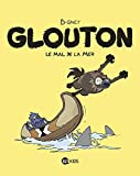 Glouton, Tome 03 : Le mal de la mer