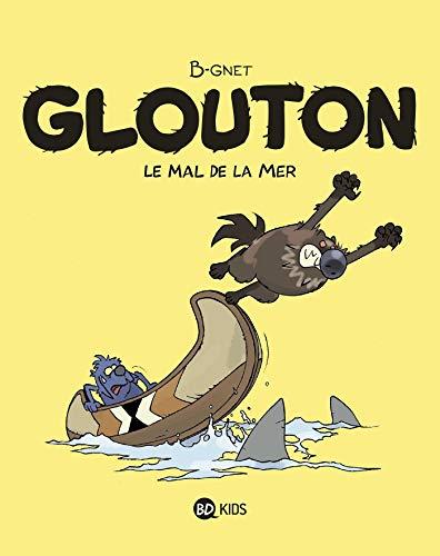 Glouton, Tome 03 : Le mal de la mer (French Edition)