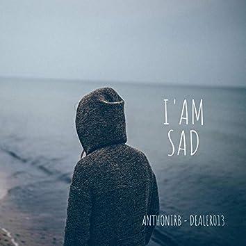 I´am sad