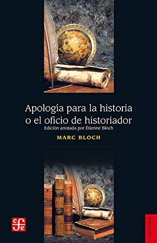 Apologia para la historia o el oficio de historiador/ Apology for the story or Historian Job
