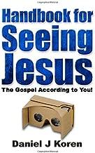 Handbook for Seeing Jesus: The Gospel according to you (Jesus in 20/20 Handbook)