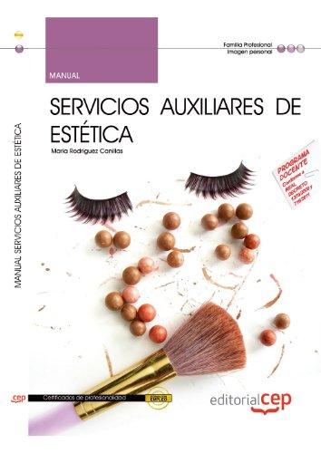 Manual Servicios Auxiliares de Estética (IMPE0108). Certificados de Profesionalidad