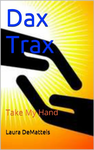 Dax Trax: Take My Hand: Take My Hand (English Edition)