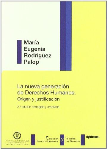 La nueva generación de derechos humanos. Origen y justificación (Colección Derechos Humanos y Filosofía del Derecho)