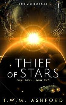 Thief of Stars (Final Dawn, Book 2) by [T.W.M. Ashford]