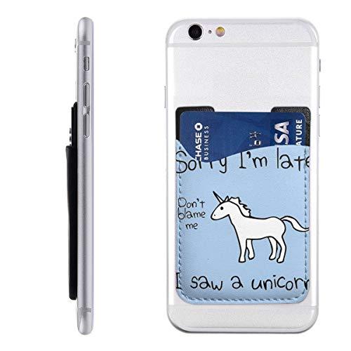 Sorry dat ik te laat ben, ik zag een eenhoorn telefoonkaarthouder Stick op mobiele telefoonportemonnee voor creditcard, visitekaart-id en sleutels, telefoonvak voor alle telefoons