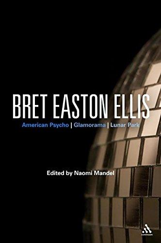 Bret Easton Ellis: American Psycho, Glamorama, Lunar Park