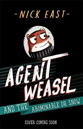 Agent Weasel and the Abominable Dr Snow: Book 2