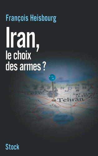 Iran, le choix des armes