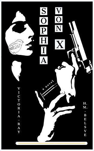 Sophia von X by [Victoria Ray, H. M. Belsve]