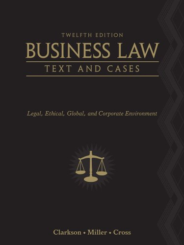 Bundle: Business Law: Text and Cases - Legal, Ethical, Global, and Corporate Environment, 12th + Aplia™, 1 term Printed