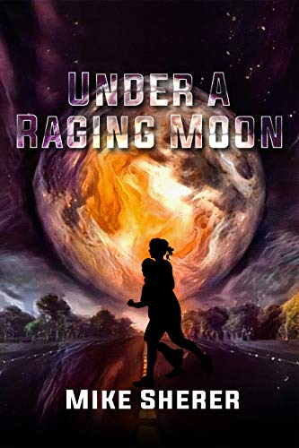 Book: Under a Raging Moon by Mike Sherer