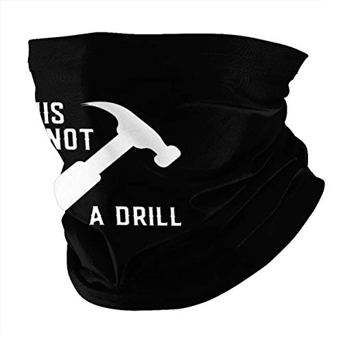 This is Not a Drill Face Mask Neck Gaiter Women Summer Bandana UV Protection for Men Outdoor Black