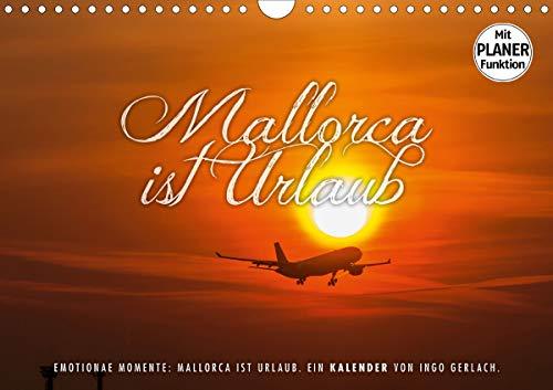 Emotionale Momente: Mallorca ist Urlaub. (Wandkalender 2021 DIN A4 quer)