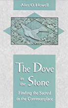 The Dove in the Stone: Finding the Sacred in the Commonplace