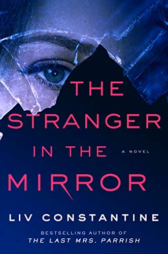 The Stranger in the Mirror: A Novel by [Liv Constantine]