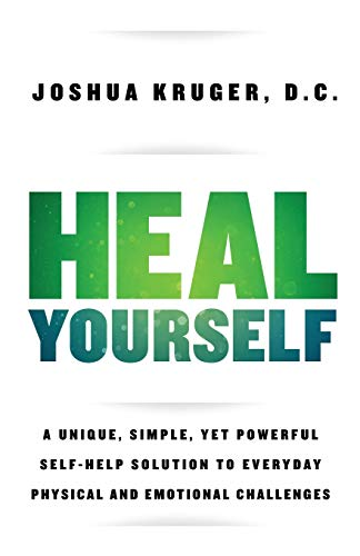Heal Yourself: A Unique, Simple, Yet Powerful Self-Help Solution to Everyday Physical and Emotional