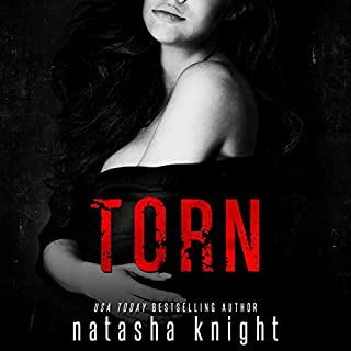 Torn                   By:                                                                                                                                 Natasha Knight                               Narrated by:                                                                                                                                 Michael Pauley,                                                                                        MacKenzie Cartwright                      Length: 6 hrs and 6 mins     45 ratings     Overall 4.3
