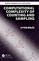Computational Complexity of Counting and Sampling (Discrete Mathematics and Its Applications)