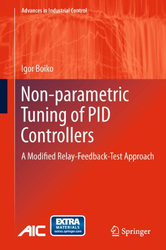 Non-parametric Tuning of PID Controllers: A Modified Relay-Feedback-Test Approach (Advances in Industrial Control) (English Edition)