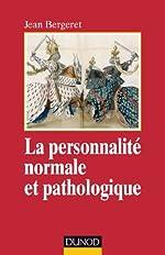 La personnalité normale et pathologique - Les structures mentales, le caractère, les symptômes de Jean Bergeret