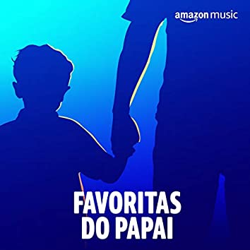 Favoritas do papai