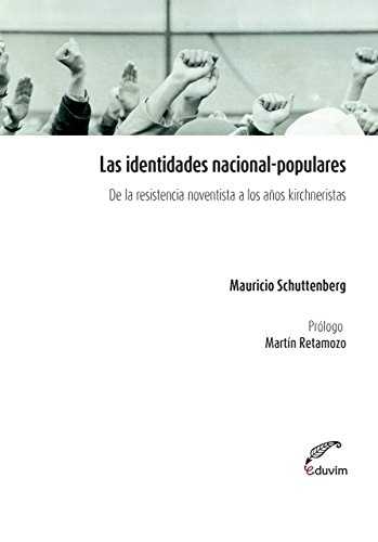 Las identidades nacional populares. De la resistencia noventista a los años kirchernistas (Poliedros)